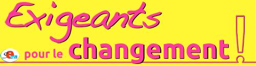 Exigeants pour le changement